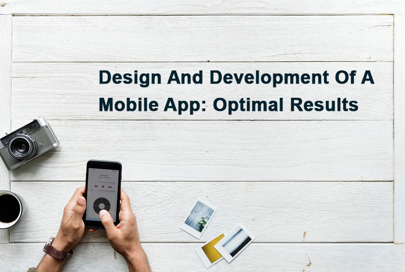 Design And Development Of A Mobile App: Optimal Results