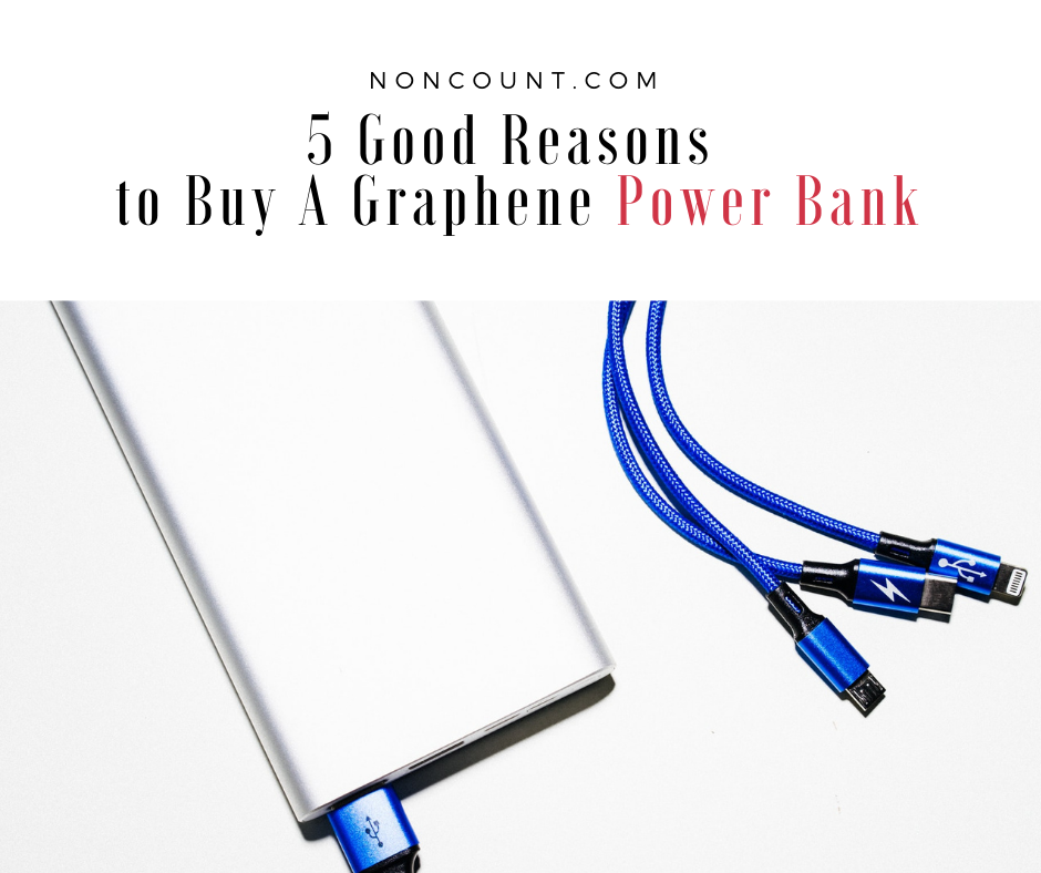 5 Good Reasons to Buy A Graphene Power Bank