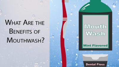 What Are the Benefits of Mouthwash?