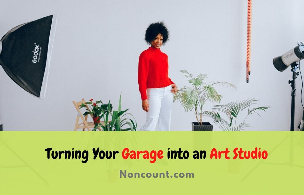 Turning Your Garage into an Art Studio
