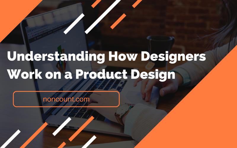 Understanding How Designers