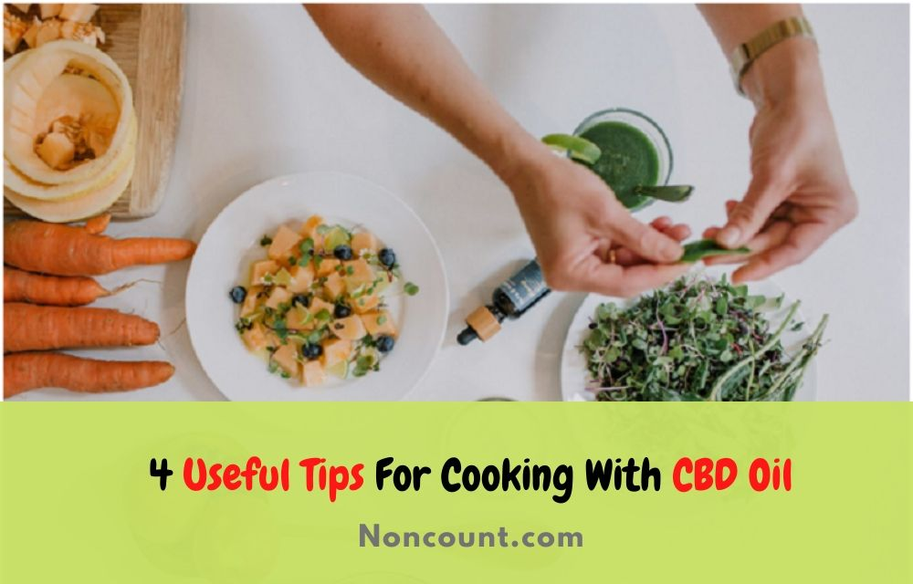 Useful Tips For Cooking With CBD Oil