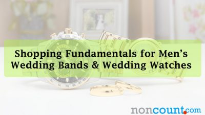 Shopping Fundamentals for Men's Wedding Bands & Wedding Watches