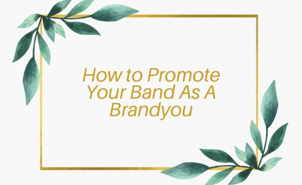 How To Promote Your Band As A Brand