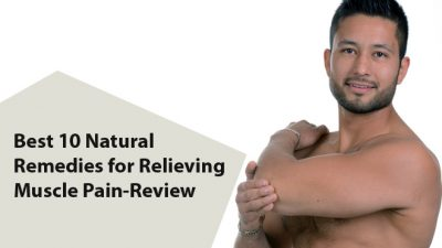 Best 10 Natural Remedies for Relieving Muscle Pain-Review