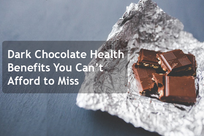 Dark Chocolate Health Benefits You Can't Afford to Miss
