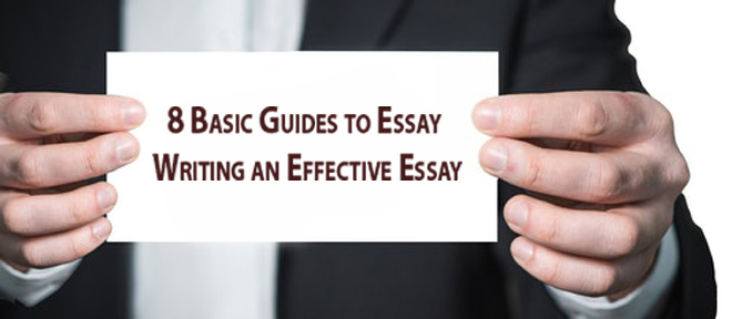 8 Basic Guides to Essay Writing an Effective Essay