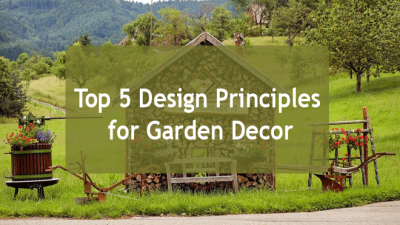Top 5 Design Principles for Garden Decor