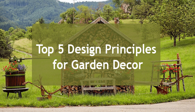 Top 5 Design Principles for Garden Decor - Noncount - All ...