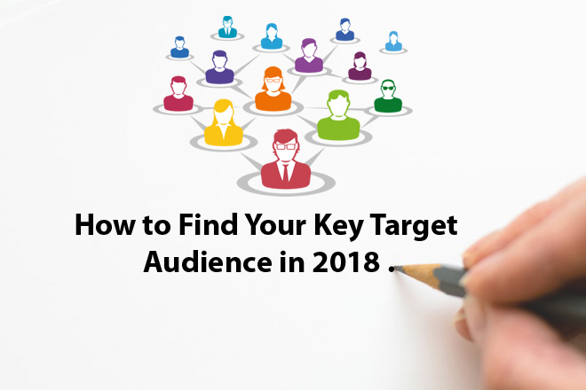 How to Find Your Key Target Audience in 2018