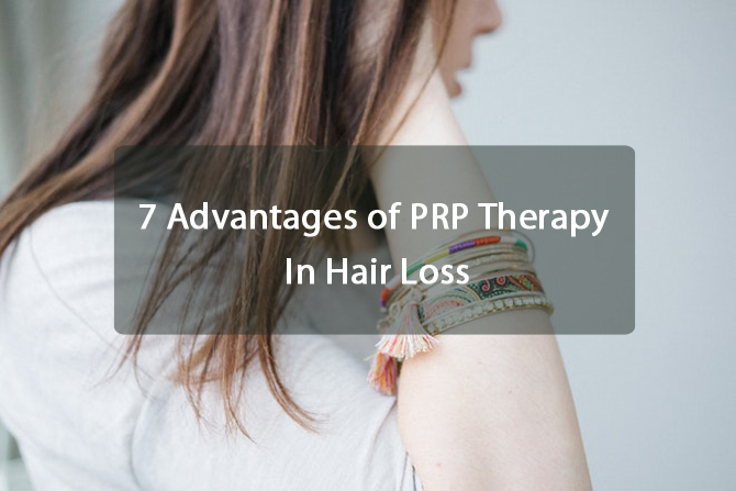 7 Advantages of PRP Therapy In Hair Loss